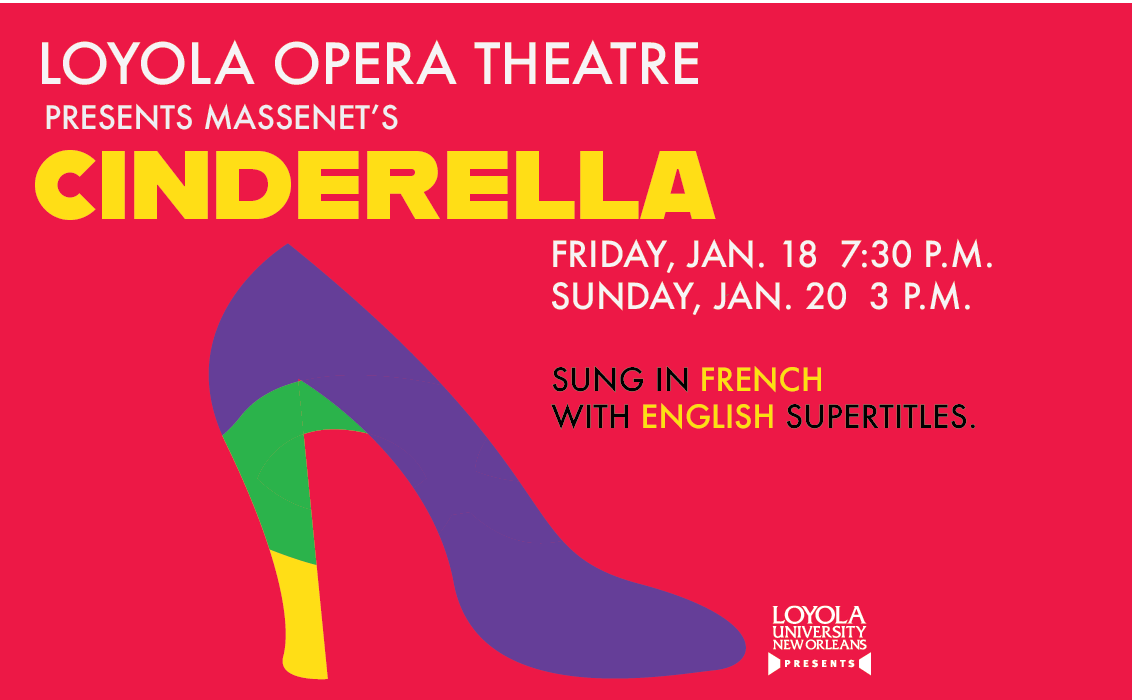 Loyola Opera Theatre presents Massenet's Cinderella. Red background with purple, green and gold slipper.