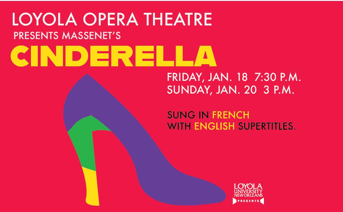 Loyola Opera Theatre presents Massenet's Cinderella. Red background with purple, green and gold slipper.
